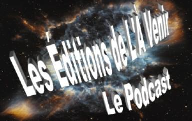 18e émission de la série 2 du podcast des Éditions de L'A Venir