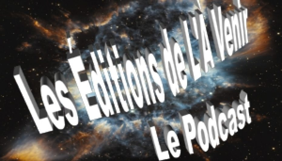 10e émission de la série 2 du podcast des Éditions de L'À Venir