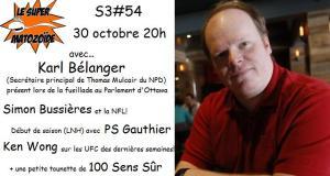 Le Super Matozoïde – S3#54 – #OttawaStrong avec Karl Bélanger – 30 octobre 2014