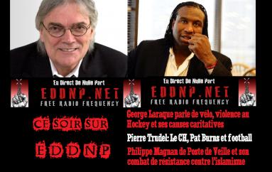 CE VENDREDI 20H SUR EDDNP: Ça fesse avec Georges Laraque!