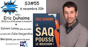Le Super Matozoïde – S3#55 – Eric Duhaime pousse la SAQ – 6 novembre 2014