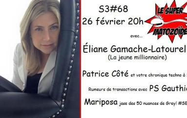 Le Super Matozoïde – S3#68 – Éliane, la jeune millionnaire – 26 février 2015