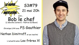 Le Super Matozoïde – S3#79 – Bacon Bob…le Chef! – 21 mai 2015