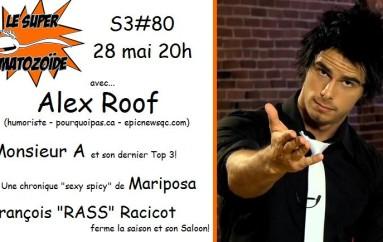 Le Super Matozoïde – S3#80 – Alex Roof sans filtre – 28 mai 2015