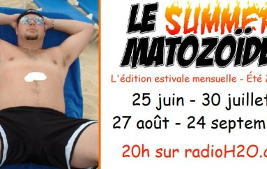 Le Summer Matozoïde – Hors-Série #3 (LIVE de Port-Cartier) – 27 août 2015
