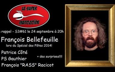LSM en rappel – S3#61 – François Bellefeuille en cadeau – 24 septembre 2015
