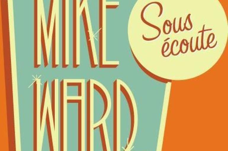 MikeWard.ca Sous Écoute – Episode 80
