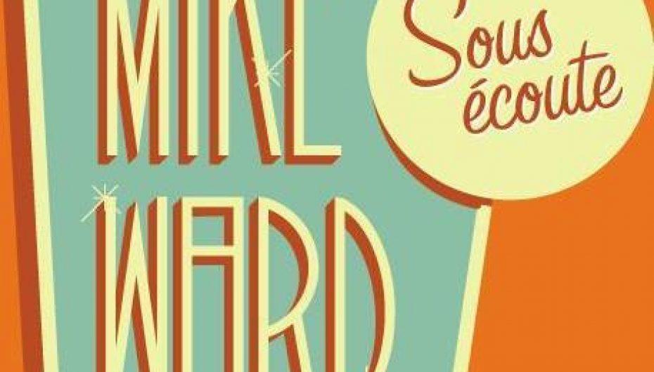 MikeWard.ca Sous Écoute – Episode 77