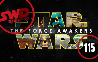 SWD#115 – La Force s'est éveillée!