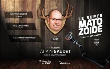Le Super Matozoïde – S4#90 – Alain Gaudet ne lâche pas! – 10 décembre 2015