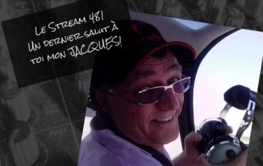 Le Stream 481 – Un dernier salut à toi mon Jacques!!