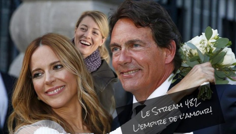 Le Stream 482 – L'empire de l'amour!!