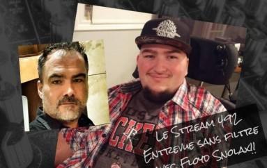 Le Stream 492 – Entrevue sans filtre avec Floyd Snolax