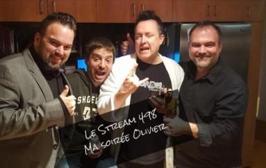 Le Stream 498 – Ma soirée Olivier