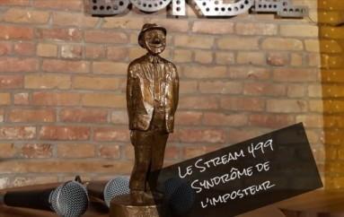 Le Stream 499 – Le Syndrôme de l'imposteur