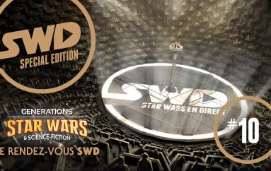 SWD Édition Spéciale #10 – Rendez-Vous SWD à Générations SW
