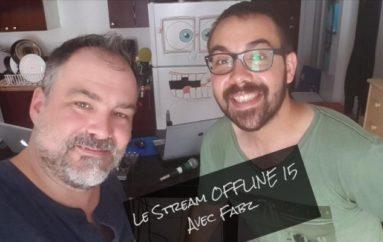 Le Stream OFFLINE 15 – Avec Fabz