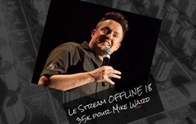 Le Stream OFFLINE 18 – 35k pour Mike Ward
