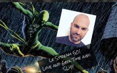 Le Stream 501 – Geek Time avec SLY!!