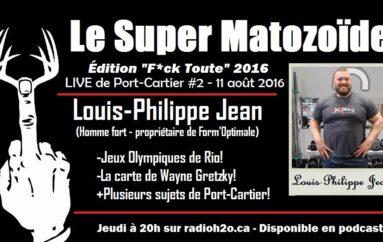 Le Super Matozoïde – Édition «F*ck Toute» #7 avec Louis-Philippe Jean à Port-Cartier – 11 août 2016