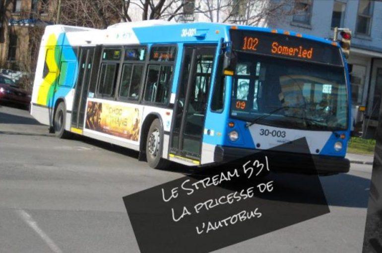 Le Stream 531 – La princesse de l'autobus