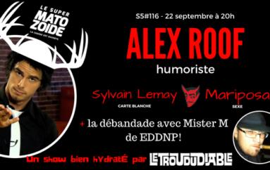 Le Super Matozoïde – S5#116 – Alex Roof défonce la saison 5! – 22 septembre 2016