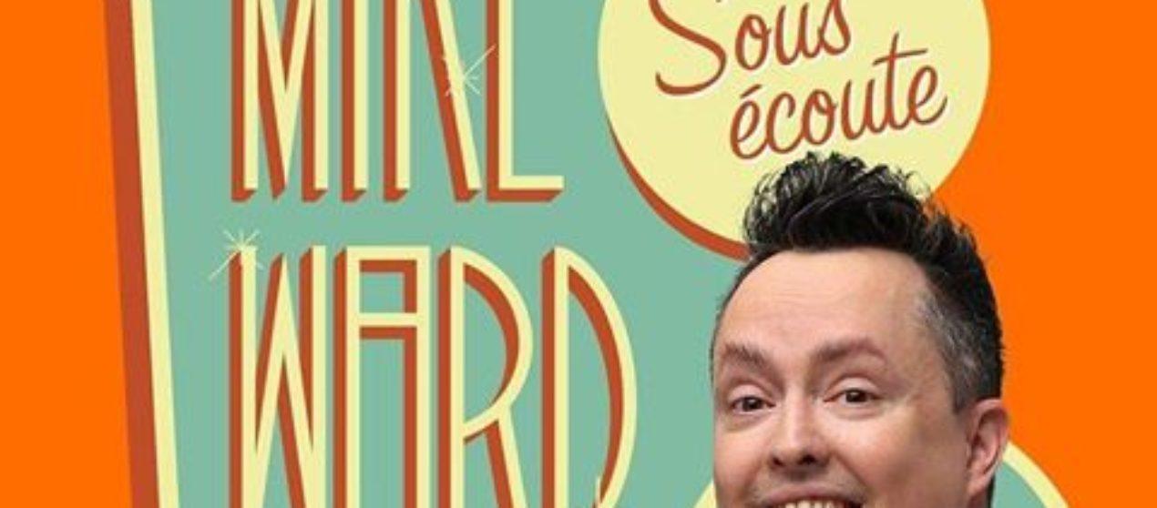 MikeWard.ca Sous Écoute – Episode 90