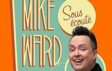 MikeWard.ca Sous Écoute – Episode 109