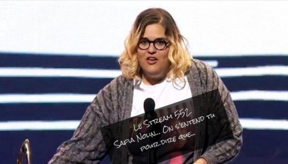 Le Stream 552 – Safia Nolin… on s'entend tu pour dire que…