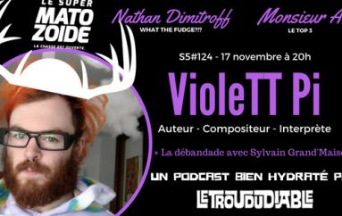 Le Super Matozoïde – S5#124 – Les couleurs de VioleTT Pi! – 17 novembre 2016
