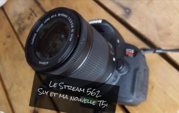 Le Stream 562 – Sly et ma nouvelle Canon T5i