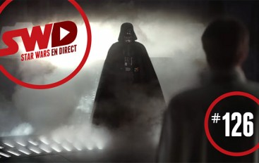 SWD#126 – Trailer Final Rogue One