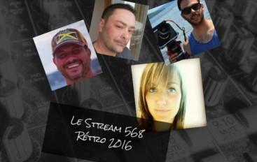 Le Stream 568 – Rétro 2016