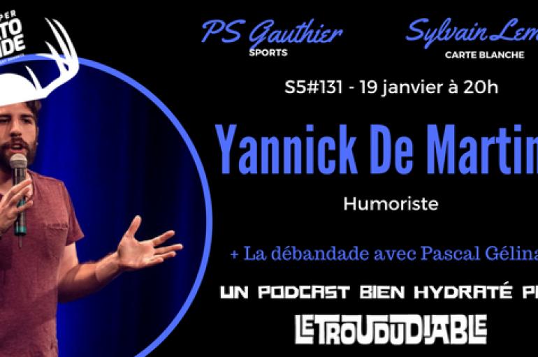 Le Super Matozoïde – S5#131 – Yannick De Martino au naturel! – 19 janvier 2017