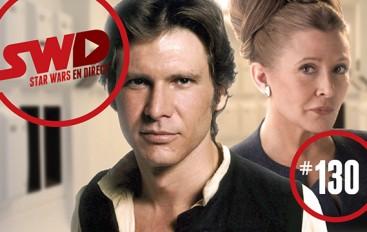 SWD#130 – Avant Solo et après Leia