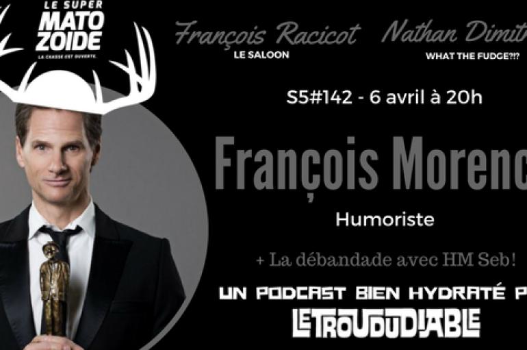 Le Super Matozoïde – S5#142 – Les parents de François Morency – 6 avril 2017