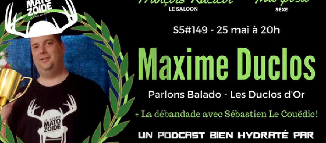 Le Super Matozoïde – S5#149 – Les Duclos d'Or! – 25 mai 2017