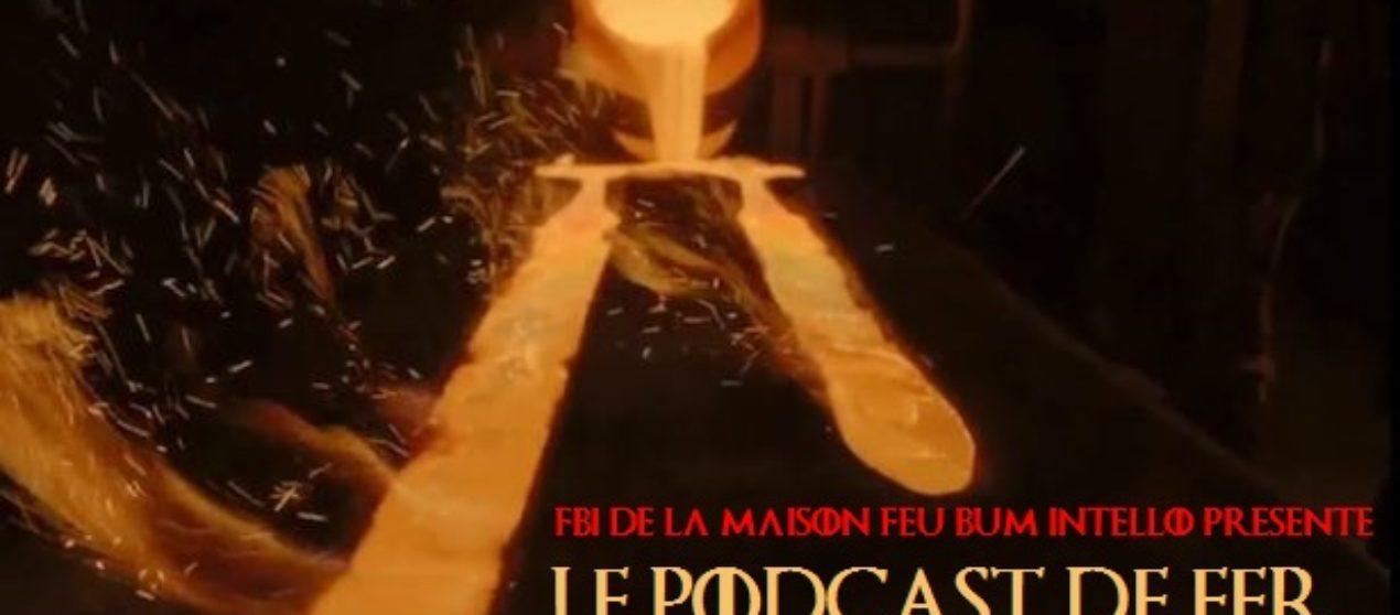 Le Podcast de Fer – Pré-saison Game of Thrones Saison 7