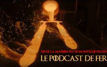 Le Podcast de Fer – Game of Thrones S7E07