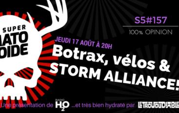 Le Super Matozoïde – S5#157 – Botrax, vélos et Storm Alliance! – 17 août 2017