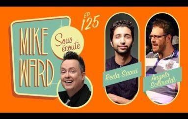 MIKE WARD SOUS ÉCOUTE #125 – (Reda Saoui & Angelo Schiraldi)