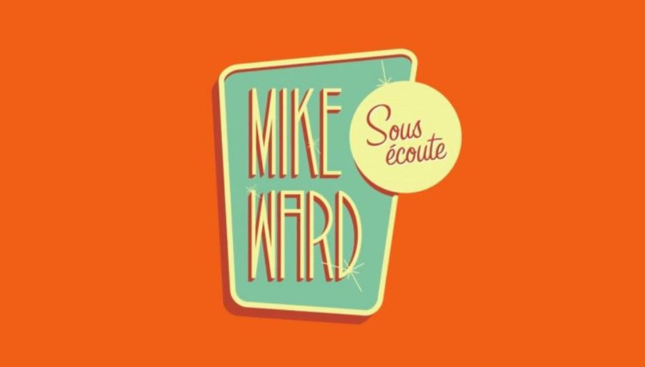 MIKE WARD SOUS ÉCOUTE #155 – (Michel Mpambara et Julien Tremblay)