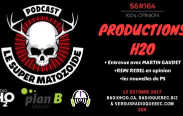 Le Super Matozoïde – S6#164 – Productions H2O – 12 octobre 2017