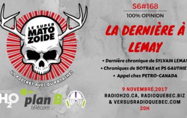 Le Super Matozoïde – S6#168 – La dernière à Lemay – 9 novembre 2017