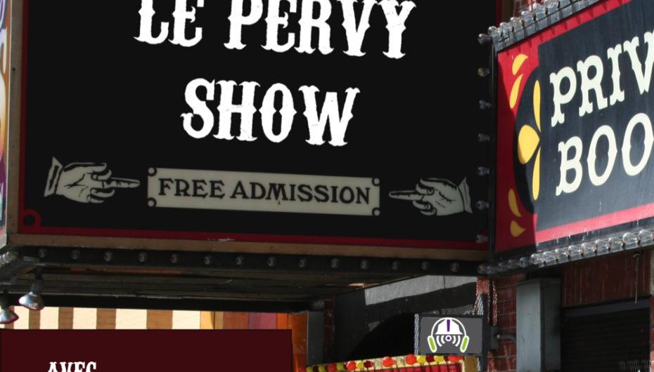 Le Pervy Show – EP58