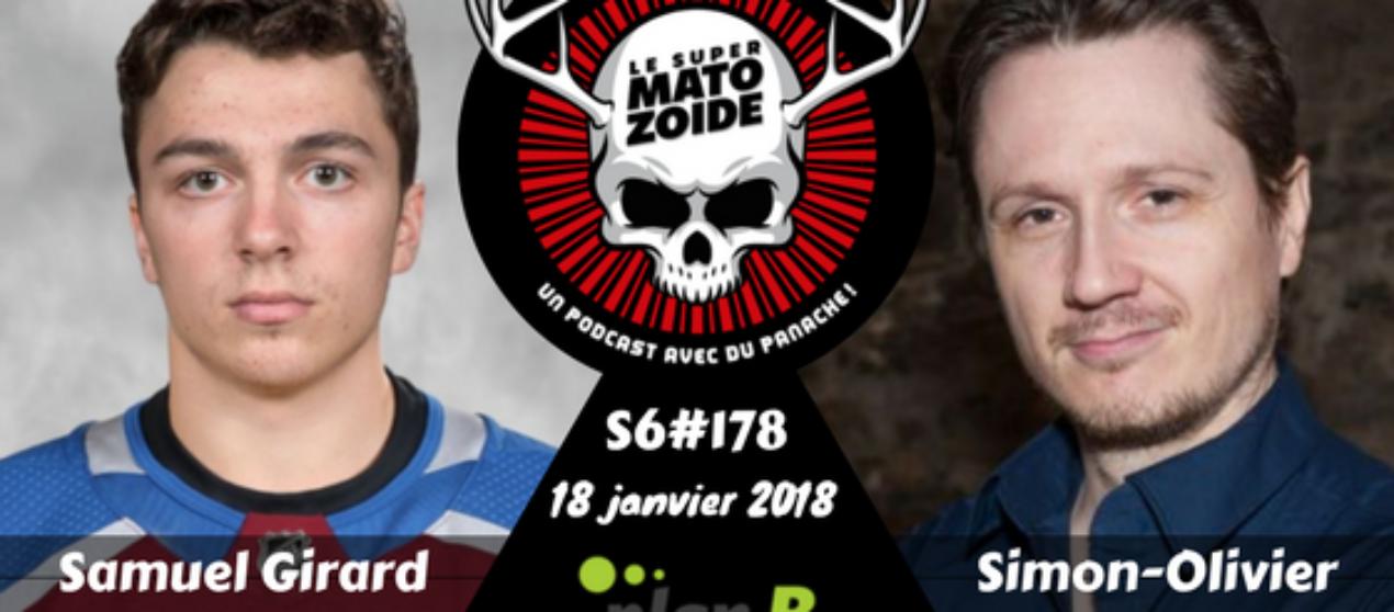 Le Super Matozoïde – S6#178 – Girard et Fecteau sur le premier trio! – 18 janvier 2018