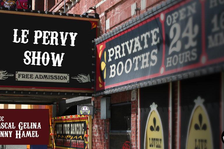 Le Pervy Show – EP75