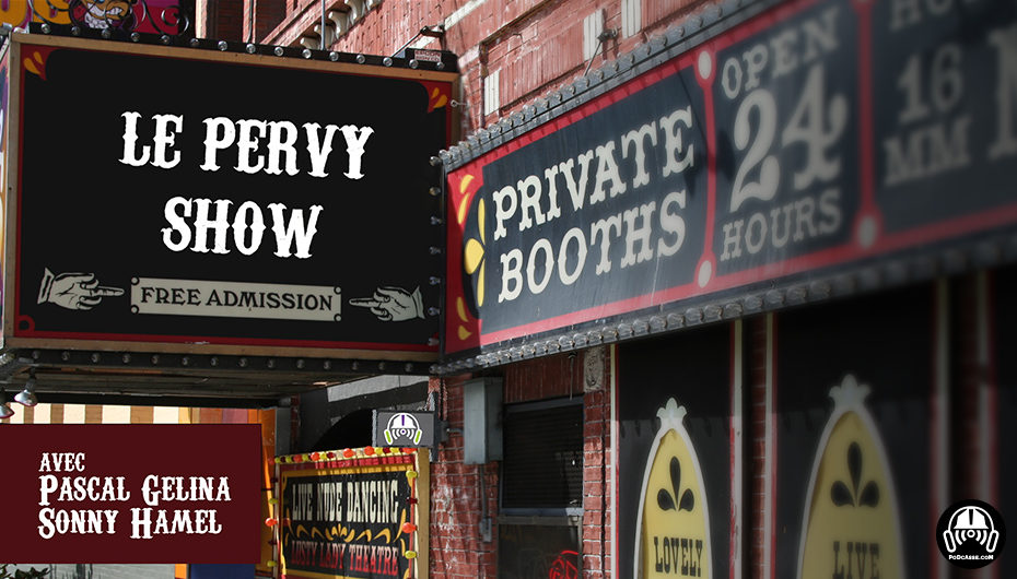 Le Pervy Show – EP72