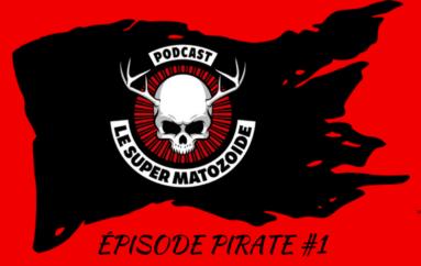 Le Super Matozoïde – Édition Pirate #1 – 29 avril 2018