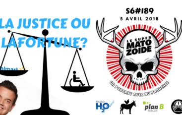 Le Super Matozoïde – S6#189 – La justice ou Lafortune? – 5 avril 2018